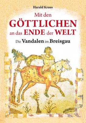 Fotoalbum Mit den Göttlichen an das Ende der Welt - Die Vandalen in Breisgau