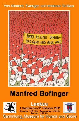 """""""Von Kindern, Zwergen und ... anderen Größen"""" Manfred Bofinger (1941 - 2006) _Jubiläumsausstellung zum 70. Geburtstag"""