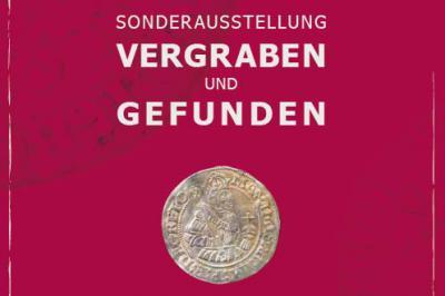 """Vorschaubild zur Meldung: Sonderausstellung  """"Vergraben & Gefunden"""""""
