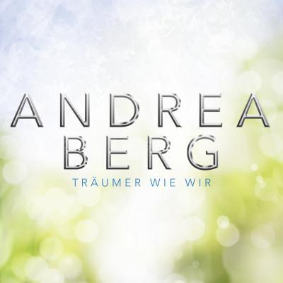 Vorschaubild zur Meldung: Andrea Berg - Träumer wie wir