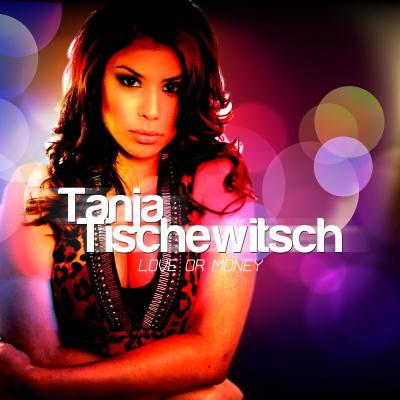 Vorschaubild zur Meldung: Tanja Tischewitsch - Love Or Money