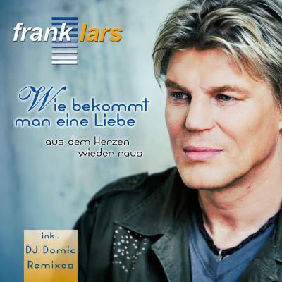 Foto zur Meldung: Frank Lars -  Wie Bekommt Man Eine Liebe (DJ Domic Tanz Mix)
