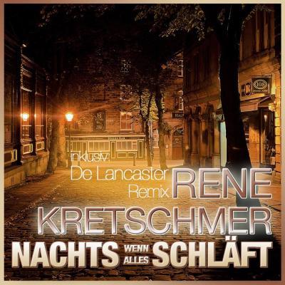 Foto zur Meldung: René Kretschmer  - Nachts Wenn Alles Schläft (Single Edit)