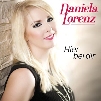 Foto zur Meldung: Daniela Lorenz - Hier bei Dir