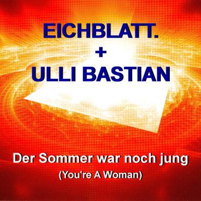 Foto zur Meldung: Eichblatt. + Ulli Bastian - Der Sommer War Noch Jung (2015)