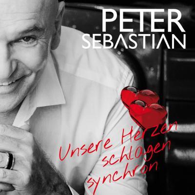Foto zur Meldung: Peter Sebastian - Unsere Herzen Schlagen Synchron