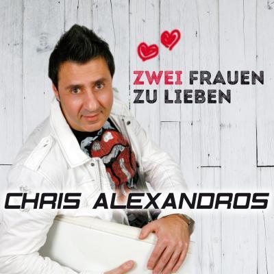 Foto zur Meldung: Chris Alexandros - Zwei Frauen Zu Lieben