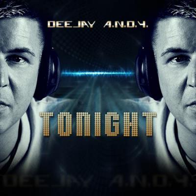 Foto zur Meldung: DEEJAY A.N.D.Y. - Tonight