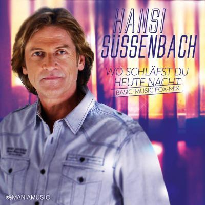Vorschaubild zur Meldung: Hansi Suessenbach - Wo schlaefst du heute Nacht (BASIC MUSIC Fox Mix)