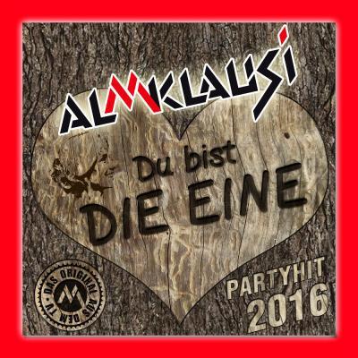 Foto zur Meldung: Almklausi - Du Bist Die Eine