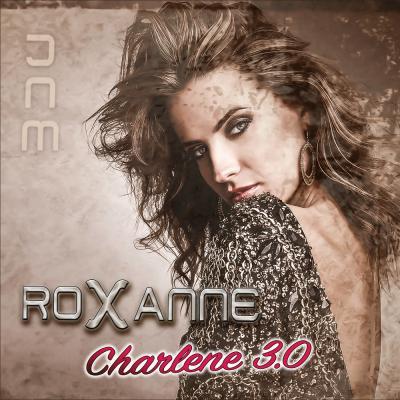 Foto zur Meldung: Roxanne - Charlene 3.0
