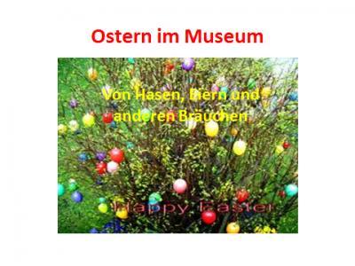 Vorschaubild zur Meldung: Ostern im Museum
