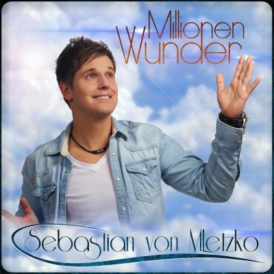Foto zur Meldung: Sebastian Von Mletzko - Millionen Wunder