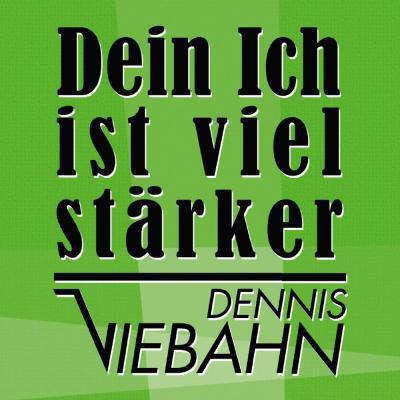 Vorschaubild zur Meldung: Dennis Viebahn -Dein Ich Ist Viel Stärker