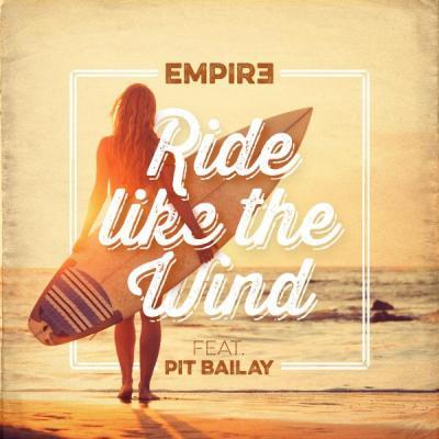 Foto zur Meldung: EMPIR3 FEAT. PIT BAILAY  - Ride Like The Wind