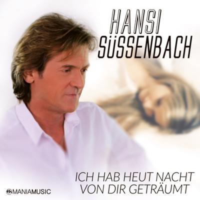Vorschaubild zur Meldung: Hansi Süssenbach - Ich Hab Heut Nacht Von Dir Geträumt
