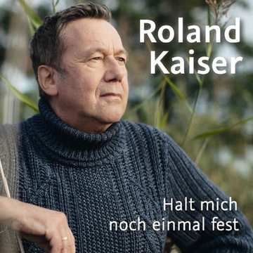 """Foto zur Meldung: ROLAND KAISER """"Halt Mich Noch Einmal Fest"""" (Ariola)"""