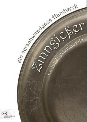 """Vorschaubild zur Meldung: Begleitpublikation zur Sonderausstellung """"Zinngießer in der Niederlausitz - ein verschwundenes Handwerk"""" erhältlich"""