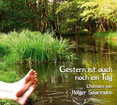 Foto zur Meldung: HOLGER SAARMANN – Gestern ist auch noch ein Tag