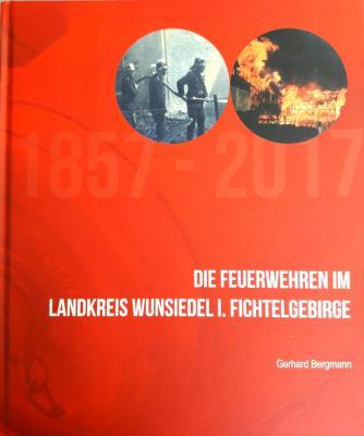 """Foto zur Meldung: Chronik """"Die Feuerwehren im Landkreis Wunsiedel i. Fichtelgebirge"""""""