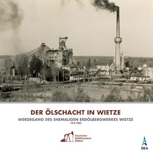 """Foto zur Meldung: """"Der Ölschacht von Wietze"""" neu aufgelegt"""