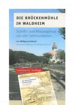 Limitierte Auflage: Die Brückenmühle in Waldheim