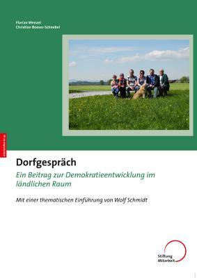 Foto zur Meldung: Neue Publikation: Dorfgespräch - Ein Beitrag zur Demokratieentwicklung im ländlichen Raum