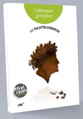 """Buch: """"Lebensart genießen - im Fichtelgebirge"""""""