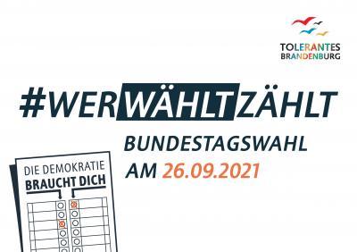 Wer wählt zählt - Bundestagswahl 26.09.2021