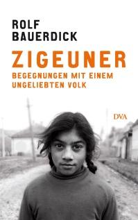 Zigeuner - Begegnung mit einem ungeliebten Volk