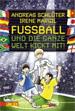 Fußball und die ganze Welt kickt mit