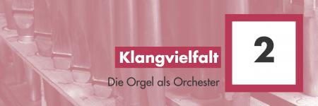 Die Orgel als Orchester