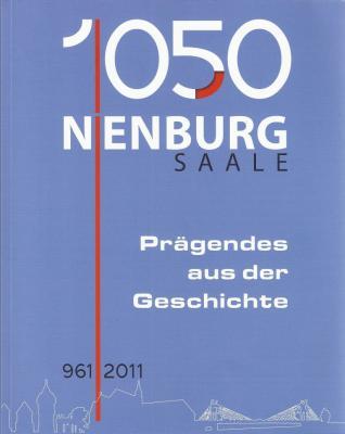 Foto zu Meldung: 1050 Jahre Nienburg (Saale) - Prägendes aus der Geschichte