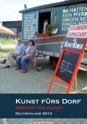 """Foto zu Meldung: """"Kunst fürs Dorf – Dörfer für Kunst 2013"""":  Bildband dokumentiert Projekt der Deutschen Stiftung Kulturlandschaft"""