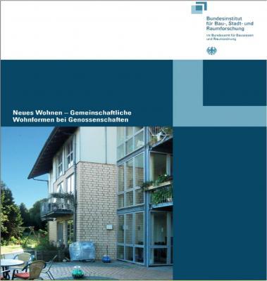 Foto zur Meldung: BBSR-Broschüre: Neues Wohnen - Gemeinschaftliche Wohnformen bei Genossenschaften