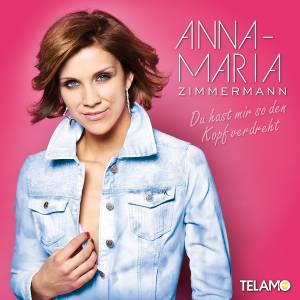 Foto zur Meldung: Anna-Maria Zimmermann - Du Hast Mir So Den Kopf Verdreht