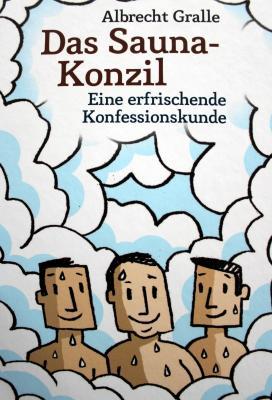 """Vorschaubild zur Meldung: SIXTI ACTS > 21. April um 19:30 Uhr > """"Das Sauna-Konzil"""" -Lesung mit Albrecht Gralle"""