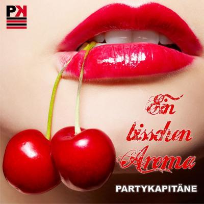 Foto zur Meldung: Partykapitäne - Ein bisschen Aroma (Version 2015)