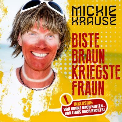 Foto zur Meldung: Mickie Krause - Biste Braun Kriegste Fraun