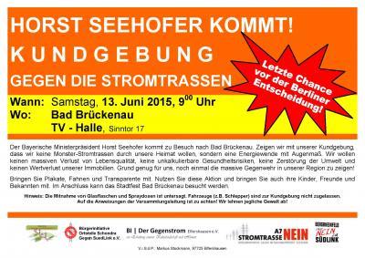 Foto zur Meldung: HORST SEEHOFER KOMMT!  KUNDGEBUNG GEGEN DIE STROMTRASSEN am 13.06.2015 ab 09:00 Uhr an der TV-Halle in Bad Brückenau