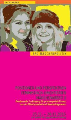 Foto zur Meldung: POSITIONEN UND PERSPEKTIVEN FEMINISTISCH-ORIENTIERTER MÄDCHENARBEIT II