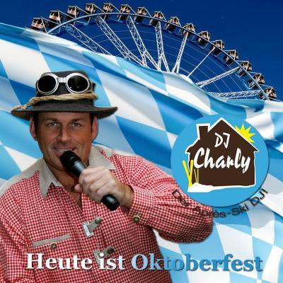 Foto zur Meldung: DJ Charly - Heute ist Oktoberfest