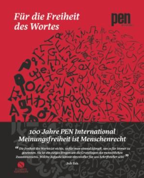 Für die Freiheit des Wortes - 100 Jahre Pen international