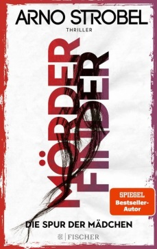 Arno Strobl: MÖRDERFINDER -  Die Spur der Mädchen (Max Bischoff, Band 1)