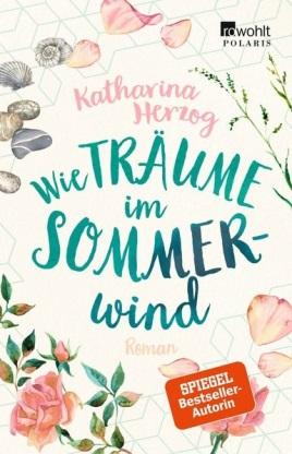 Katharina Herzog: Wie Träume im Sommerwind