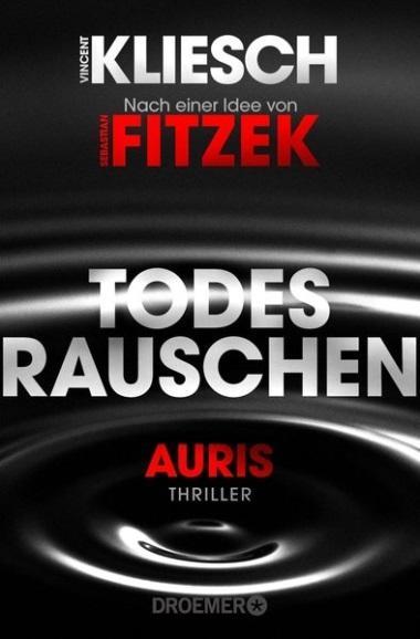 Kliesch: Todesrauschen: Auris - Nach einer Idee von Sebastian Fitzek (Ein Jula und Hegel-Thriller, Band 3)
