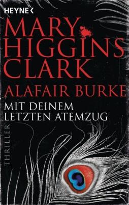 Mary Higgins-Clark, Alafair Burke: Mit deinem letzten Atemzug