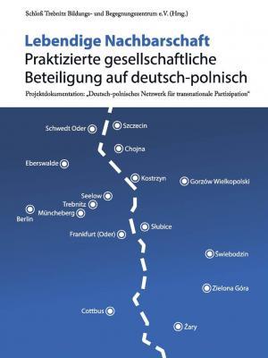 Foto zur Meldung: Lebendige Nachbarschaft: Praktizierte gesellschaftliche Beteiligung auf deutsch-polnisch