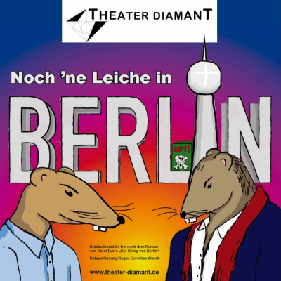 """Vorschaubild zur Meldung: Theater Diamant aus Berlin spielt: """"Noch `ne Leiche in Berlin"""""""