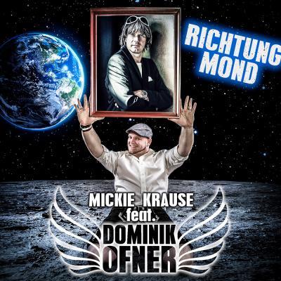 Foto zur Meldung: Mickie Krause feat. Dominik Ofner - Richtung Mond (Universal Music)